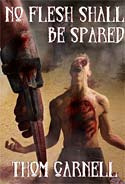 No Flesh Shall Be Spared (2010)