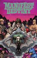 Manifest Destiny Volume 3:  Chiroptera And Carniformaves (2015)
