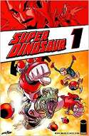 Super Dinosaur: Volume 1 (2011)