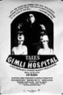 Tales from the Gimli Hospital (1988)