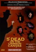 5 Dead On The Crimson Canvas (1997)