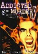 Addicted To Murder 3 - Blood Lust (1999)