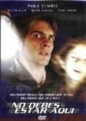 No Debes Estar Aqui (2002)