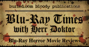 Blu-Ray Horror Movie Reviews - Blu-Ray Times with Herr Doktor